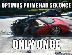 optimus prime had sex once.