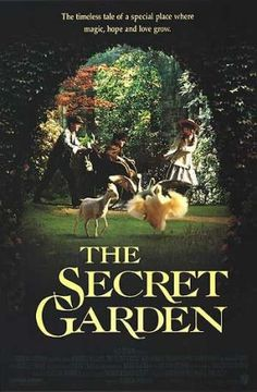 The Secret Garden 1993 One of my favorite movies I used to watch almost daily when I was little.
