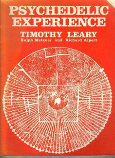 Psychedelic Experience | Timothy Leary, with Ralph Metzner and Richard Alpert
