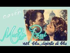 Nel Blu Dipinto Di Blu | Martha Rossi - YouTube