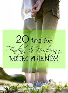 How do you find and nurture friendships once youre a mom? Find 20 tips about mom friends from the mouths of moms like you at B-InspiredMama.com.