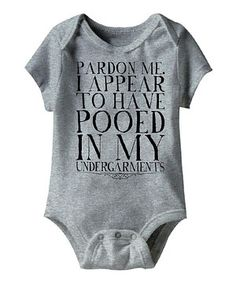 Look what I found on #zulily! Gray 'Pardon Me' Bodysuit - Infant by Urs Truly #zulilyfinds