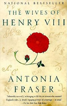 The Wives of Henry VIII by Antonia Fraser