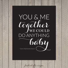 Art Print / DMB  You and Me by freeborboleta on Etsy, $10.00