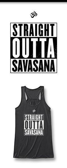 "Represent your yogic roots with this super cute, Limited Edition ""Straight Outta Savasana"" bella flowy tank top. Get it here: http://Euphorictees.com/straight-outta-savasana"