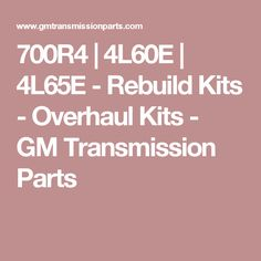 Gm th700 r4 transmission rebuild chevy high performance magazine 700r4 4l60e 4l65e rebuild kits overhaul kits gm transmission parts fandeluxe Image collections