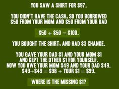 It's either really late or I really don't know where the other $1 is... I'm so confused...