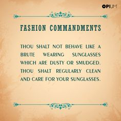 #FashionCommandments If your clothes are clean, so should your sunglasses be too.