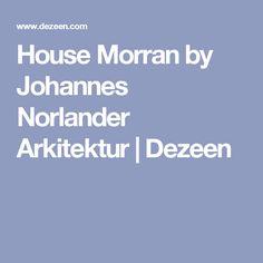 House Morran by Johannes Norlander Arkitektur | Dezeen