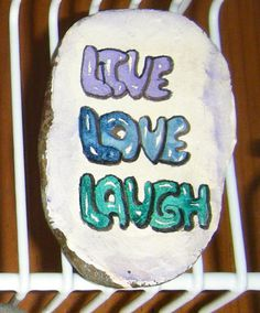 Live Love Laugh painted rock
