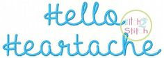 Hello Heartache Font - 4 Sizes! | What's New | Machine Embroidery Designs | SWAKembroidery.com The Itch 2 Stitch
