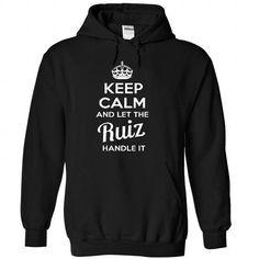 Keep Calm And Let RUIZ Handle It - #baby tee #tshirt text. GET IT => https://www.sunfrog.com/Automotive/Keep-Calm-And-Let-RUIZ-Handle-It-bdmkywhxrp-Black-50319463-Hoodie.html?68278