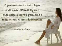 Frases e citações por Martha Medeiros