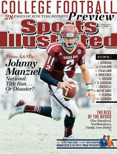 Sports Illustrated has released six special edition covers to commemorate the kickoff to the 2013 college football season, headlined by No. Aggie Football, American Football, College Football, Football Program, Sports Magazine Covers, Si Cover, Johnny Manziel, Sports Illustrated Covers, Sports
