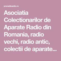 Asociatia Colectionarilor de Aparate Radio din Romania, radio vechi, radio antic, colectii de aparate radio Nostalgia, Comfort Zone