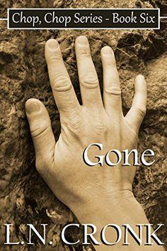 Gone (Chop, Chop Series Book 6) by L.N. Cronk http://www.amazon.com/dp/B006MXOBAO/ref=cm_sw_r_pi_dp_3REIwb1NWBPJ4