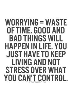 worrying is a waste of time