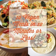 10 Vegan Dishes in 10 Minutes or Less! Including a Video about how to make pasta with vegan pesto. Yum!!!