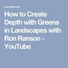 How to Create Depth with Greens in Landscapes with Ron Ranson - YouTube