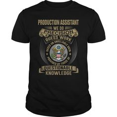 Production Assistant We Do Precision Guess Work Knowledge T-Shirts, Hoodies