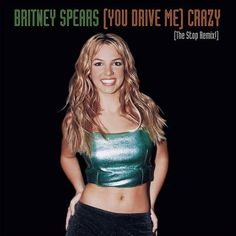 Britney Spears - 3rd single - (You Drive Me) Crazy