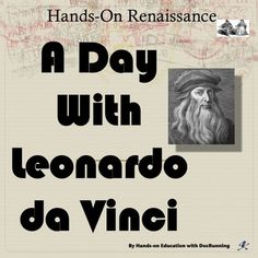 Renaissance: Art, invention and study with Leonardo Da Vinci (common core) from DocRunning Education on TeachersNotebook.com -  (18 pages)  - Explore the diverse interests of the ultimate Renaissance Man: Leonardo DaVinci.  Hands-on activities include herbology, journal making, catapult building and more.  Great for differentiation!