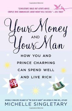 Your Money and Your Man: How You and Prince Charming Can Spend Well and Live Rich by Michelle Singletary, http://www.amazon.com/dp/034547970X/ref=cm_sw_r_pi_dp_28CQpb0Z696AQ