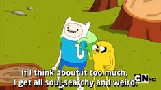 Adventure Time funny quotes show tv show cartoon network cartoons Jake & Finn Adventure Time Quotes, Finn The Human, Jake The Dogs, All Souls, Bubbline, Cartoon Gifs, Marceline, Cartoon Network, Nerdy
