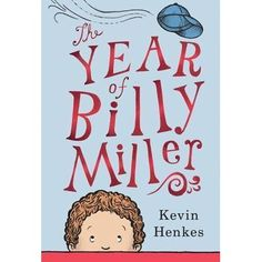 Award-winning, nationally bestselling author Kevin Henkes introduces second-grader Billy Miller in this fast-paced and funny story about ...
