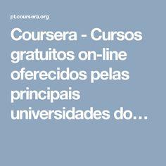 Coursera - Cursos gratuitos on-line oferecidos pelas principais universidades do…
