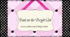 My second guest post, which is a brief background on one of the characters, was posted by Book on the Bright Side