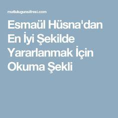 Esmaül Hüsna'dan En İyi Şekilde Yararlanmak İçin Okuma Şekli