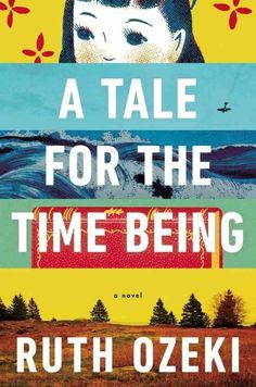 A Tale for the Time Being by Ruth Ozeki | The 2013 National Book Critics Circle Award Finalists Have Been Announced