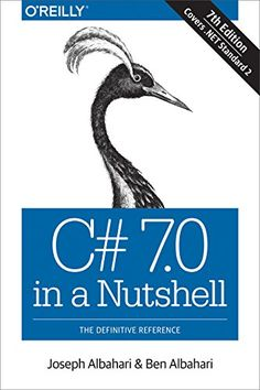 C# 7.0 in a Nutshell: The Definitive Reference Pdf Download e-Book