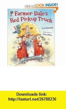 Farmer Dales Red Pickup Truck (9780152059125) Lisa Wheeler, Ivan Bates , ISBN-10: 0152059121  , ISBN-13: 978-0152059125 ,  , tutorials , pdf , ebook , torrent , downloads , rapidshare , filesonic , hotfile , megaupload , fileserve