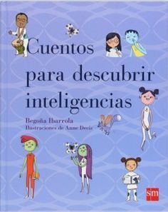 Cuentos para descubrir las inteligencias multiples    http://medicablogs.diariomedico.com/josemateos/2012/06/29/cuentos-para-descubrir-inteligencias-multiples/