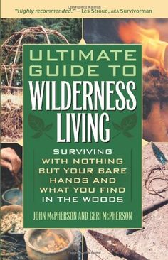 Ultimate Guide to Wilderness Living: Surviving with Nothing But Your Bare Hands and What You Find in the Woods by John McPherson http://www.amazon.com/dp/1569756503/ref=cm_sw_r_pi_dp_oPqLtb0HYYMSVA7E