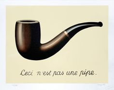 """""""This is not a pipe"""" -  Renee Magritte"""