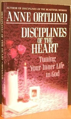 Disciplines of the Heart: Tuning Your Inner Life to God by Anne Ortlund,http://www.amazon.com/dp/0849931916/ref=cm_sw_r_pi_dp_xhOwsb1B6JCMHS37