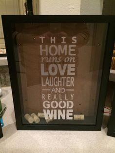 Quote says This home runs on love laughter and really good wine Black frame with metallic silver font. If you want (Champagne Bottle Art) Wine Cork Holder, Wine Cork Projects, Diy Shadow Box, Wine Craft, Cork Crafts, Wine Gifts, Bottle Art, Decoration, Wine Shipping
