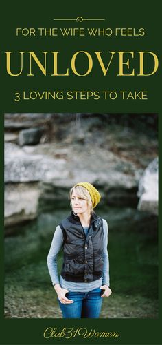 If you - or someone you know - is struggling in marriage and feeling unloved? Here are 3 steps to take that have the potential to seriously transform your marriage.~ Club31Women