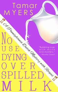 No Use Dying Over Spilled Milk (An Amish Bed and Breakfast Mystery with Recipes Book 3) - Kindle edition by Tamar Myers. Mystery, Thriller & Suspense Kindle eBooks @ Amazon.com.
