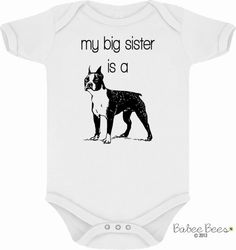 My Big Sister is a Boston Terrrier, Trendy Baby Clothes, Dog Lover Gift, Boston Terrier Baby, Dog Owner, Dog Baby Clothes, Unique Baby Gift