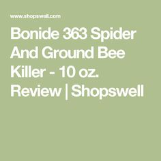Bonide 363 Spider And Ground Bee Killer - 10 oz. Review | Shopswell