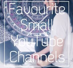 Favourite underrated YouTubers