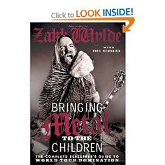 Bringing Metal To The Children: The Complete Berzerker's Guide to World Tour Domination: Amazon.ca: Zakk Wylde: Books