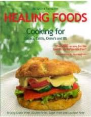 Healing Foods:  Cooking for Celiacs, Colitis, Crohn's and IBS | Recipe Book by Sandra Ramacher