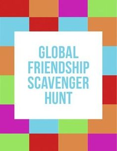 "Beginning of the Year or ""Getting to Know you"" Icebreaker: Global Friendship Scavenger Hunt. Super ""Find Someone Who..."" cute activity to ask kids about their classmates and global experiences. I use with ESL but can be used with any students."