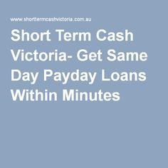 Short Term Cash Victoria- Get Same Day Payday Loans Within Minutes
