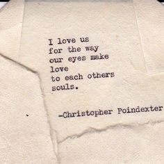 """Find and save images from the """"Christopher Poindexter Poems"""" collection by czusheena (idkczusheena) on We Heart It, your everyday app to get lost in what you love. The Words, R M Drake, Regard Intense, Making Love, Passionate Love Making, Passionate Love Quotes, My Sun And Stars, Hopeless Romantic, Poetry Quotes"""